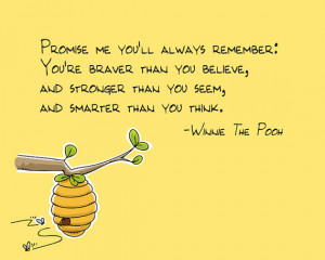 Promise me you'll always remember -- Winnie the Pooh quote
