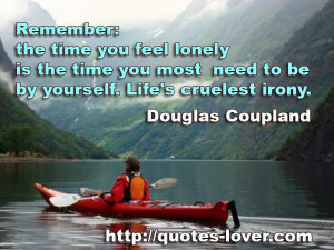Remember-the-time-you-feel-lonely-is-the-time-you-most-need-to-be-by ...