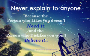 never explain to anyone - Wisdom Quotes and Stories