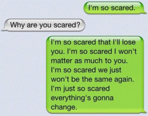 So Scared That I'll Lose You.