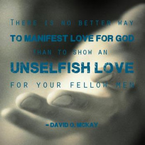 How do you show your love for your fellow man and woman ?