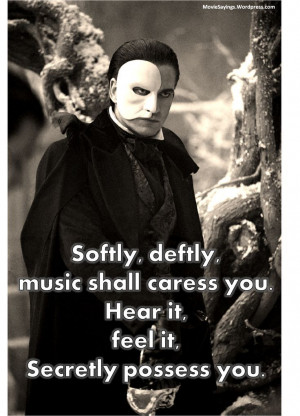... phantom of the opera 2004 movie sayings see more about opera gerard
