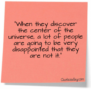 Centre of the universe quote