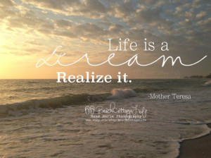 Life+is+a+DREAM+Realize+It+Mother+Teresa+Quote+by+BeachCottageLife,+$ ...