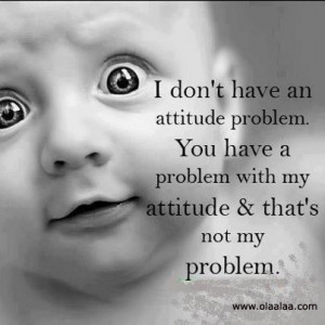 Attitude Quotes-Thoughts-Attitude problem