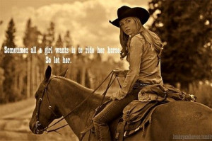 Sometimes a girl wants to ride her horse. So let her.