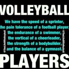 ... players some of my friends are volleyball players I get mad when there