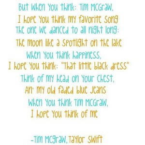 taylor swift quote. tim mcgraw. please credit ♥Chαsε.Mε.Utℓεy ...