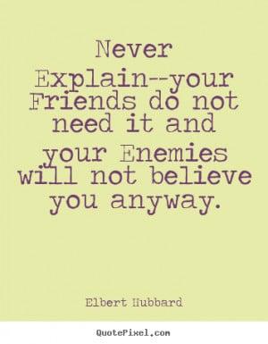 custom picture quotes about friendship - Never explain--your friends ...