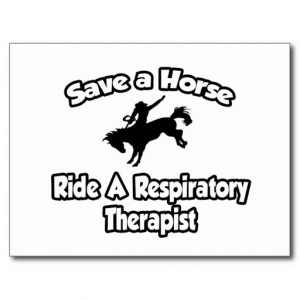Save a Horse, Ride a Respiratory Therapist Post Card