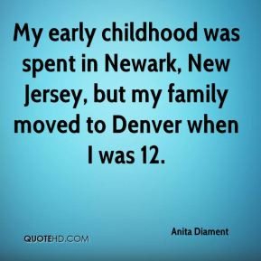 Anita Diament - My early childhood was spent in Newark, New Jersey ...