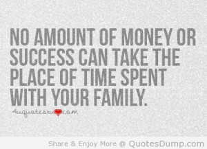 ... time we can together.. money doesn't matter it's the TIME that does