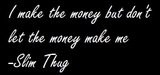 Thug Quotes Graphics | Slim Thug Quotes Pictures | Slim Thug Quotes ...