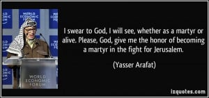 ... give me the honor of becoming a martyr in the fight for Jerusalem