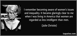 remember becoming aware of women's issues and inequality. It became ...