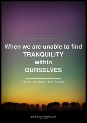 Tranquility. A true sentiment for many things we seek.