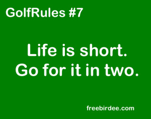 You are here: Home › Quotes › GolfRules #7