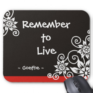 Famous 3 Word Quotes - Goethe quote Mouse Pad
