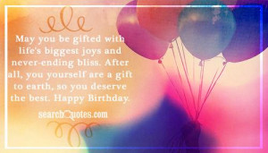 ... yourself are a gift to earth, so you deserve the best. Happy Birthday