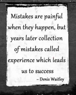 Learning From Mistakes Quotes Mistakes are painful when they