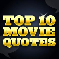 top 10 most famous movie quotes part 1 top 10 film quotes sections ...