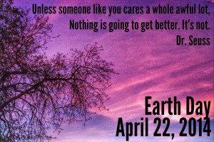 earth day quotes from the lorax best earth day 2015 quotes on 22 april ...