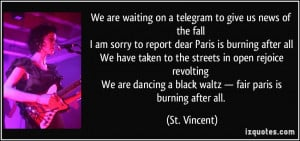 We are waiting on a telegram to give us news of the fall I am sorry to ...