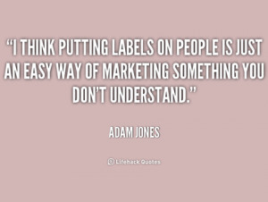 Adam Jones quote about labeling people