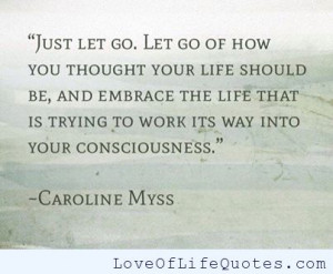 Caroline Myss quote on Just letting things go