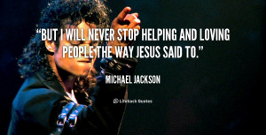 quote-Michael-Jackson-but-i-will-never-stop-helping-and-5931.png