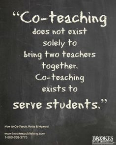Co-teaching exists to serve students. #quote Coteaching, Co-Teaching ...