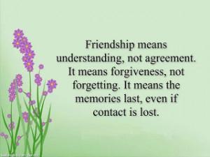 QUOTES BOUQUET: Friendship Means Understanding, Not Agreement...