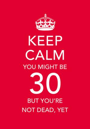 Keep Calm 30th Birthday