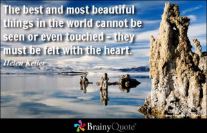 The best and most beautiful things in the world cannot be seen or even ...