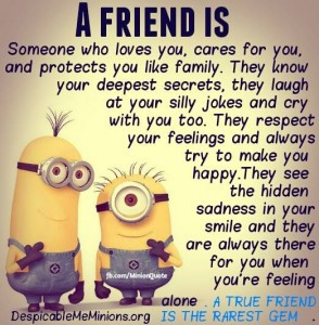Minion Quotes – A friend is someone who