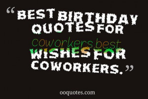 Best 50 birthday quotes for coworkers,best wishes for coworkers