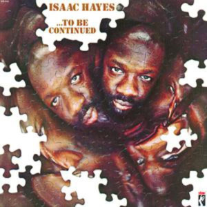 Isaac Hayes : ...To Be Continued