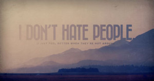 Don't Hate People Advice Quote