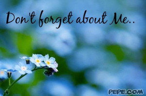 Don't forget about Me..