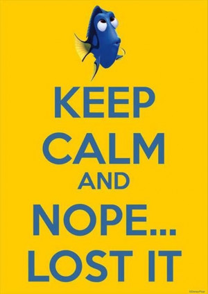 Keep calm and nope.....lost it!!