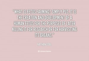 What is fetus farming? Simply put, it is the creation and development ...