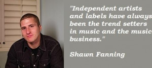 Shawn fanning famous quotes 1