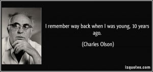 More Charles Olson Quotes