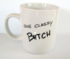 One Classy Bitch Coffee Mug Funny Quote Mug Hand Painted Saying Cup ...