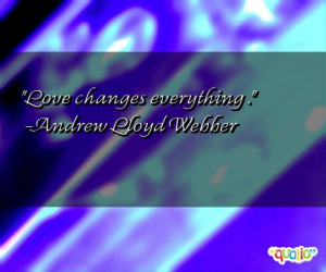 Love changes everything ….