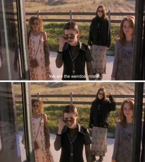 The Craft. We are the weirdos.
