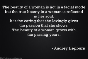 beautiful woman quote - The beauty of a woman is not in a facial mode ...