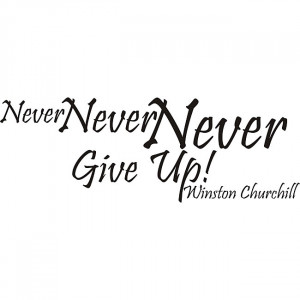 Never-Never-Never-Give-Up-Winston-Churchill-Vinyl-Wall-Art-Quote ...