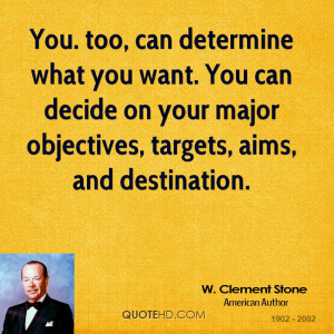 You. too, can determine what you want. You can decide on your major ...