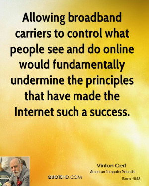 Allowing broadband carriers to control what people see and do online ...